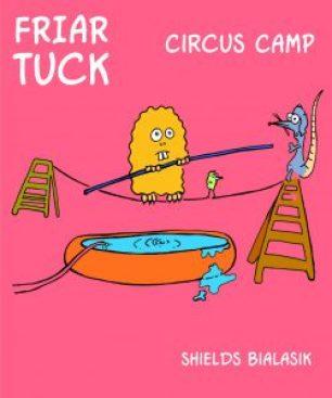 friar_tuck_circus_camp_shields_bialasik